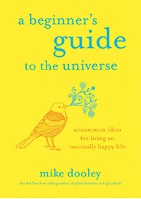 A Beginners guide to the universe by Mike Dooley | Shulman Weightloss