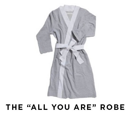 The All You Are Robe