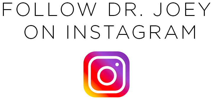 Follow Dr. Joey on Instagram