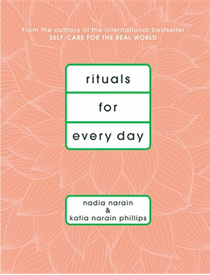 Rituals for everyday by Nadia Narain | Shulman Weightloss