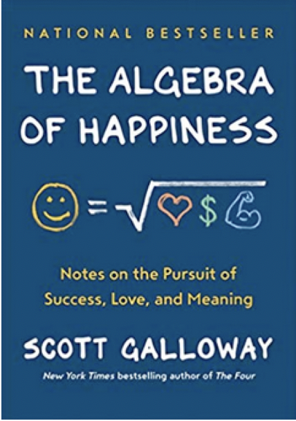 The Algebra of Happiness by Scott Galloway | Shulman Weightloss