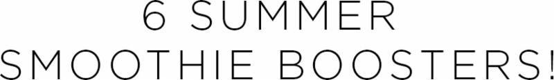 6 summer smoothie boosters! | Shulman Weightloss